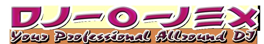 DJ-O-JEX- Disco DJ - Hochzeits DJ